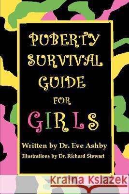 Puberty Survival Guide for Girls Eve Anne Ashby 9780595342204