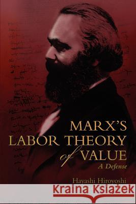 Marx's Labor Theory of Value: A Defense Roy West 9780595346004