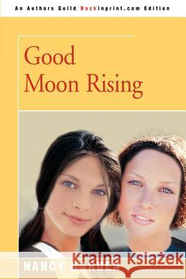 Good Moon Rising Nancy Garden 9780595347674