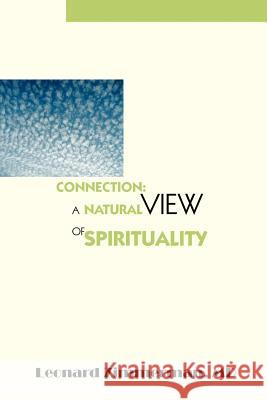 Connection: A Natural View of Spirituality Leonard Zimmerma 9780595348701