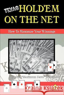 Texas Hold'em on the Net: How to Maximize Your Winnings David