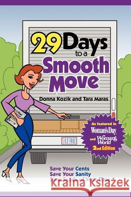 29 Days to a Smooth Move : 2nd Edition Donna Kozik Tara Maras 9780595359578