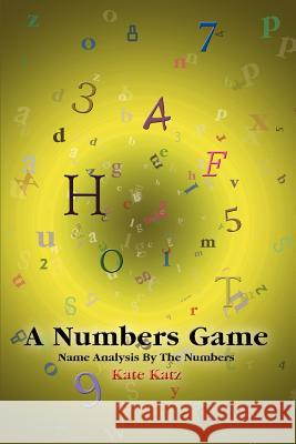 A Numbers Game: Name Analysis by the Numbers Kate Katz 9780595362783