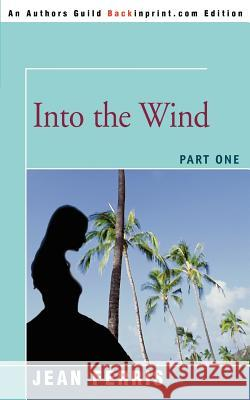 Into the Wind: Part One Jean Ferris 9780595362837
