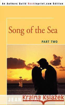 Song of the Sea: Part Two Jean Ferris 9780595362844