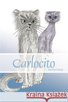 Carlocito: The Love Story Phillip R. Gaustad 9780595368624