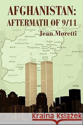 Afghanistan: Aftermath of 9/11 Jean Moretti 9780595368723