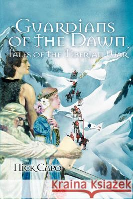 Guardians of the Dawn: Tales of the Tiberian War Nick Capo 9780595370986