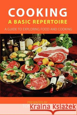 Cooking: A Basic Repertoire Tony Polombo 9780595378661