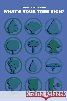 What's Your Tree Sign? Laurie Burras 9780595381043