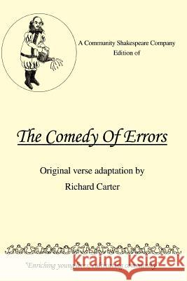 A Community Shakespeare Company Edition of the Comedy of Errors Richard Carter 9780595388547
