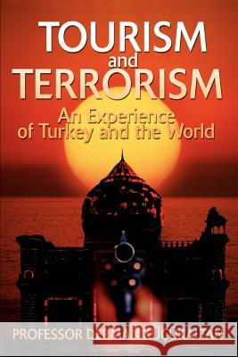 Tourism and Terrorism: An Experience of Turkey and the World Professor Derman Kucukaltan 9780595389988