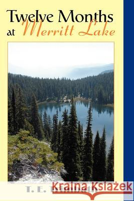 Twelve Months at Merritt Lake T. E. Trimbath 9780595390342