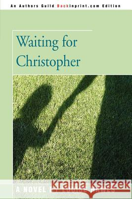 Waiting for Christopher Louise Hawes 9780595390823