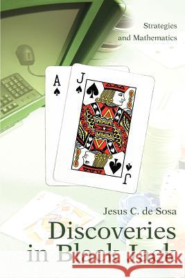 Discoveries in Black Jack : Strategies and Mathematics Jesus C. D 9780595391646