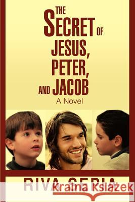 The Secret of Jesus, Peter, and Jacob Riva Sepia 9780595391950
