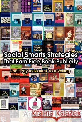 Social Smarts Strategies That Earn Free Book Publicity : Don't Pay to Market Your Writing Anne Hart 9780595392216