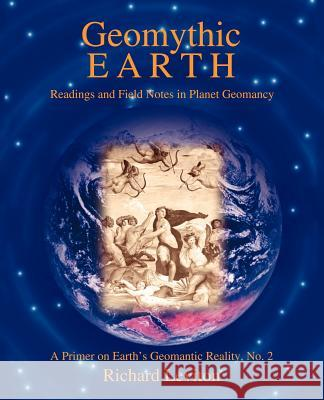 Geomythic Earth: Readings and Field Notes in Planet Geomancy Richard Leviton 9780595396221