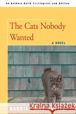 The Cats Nobody Wanted Harriet May Savitz 9780595398492