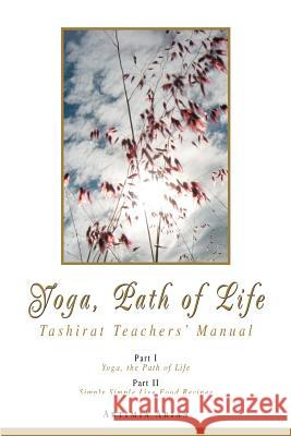 Yoga, Path of Life: Tashirat Teachers' Manual Artimia Arian 9780595398621
