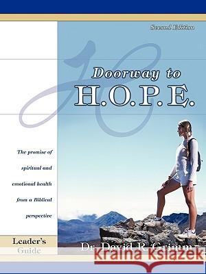 Doorway to H.O.P.E. Leader's Guide Dr David R. Grimm 9780595403066