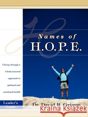 Names of H.O.P.E. Leader's Guide Dr David R. Grimm 9780595403080
