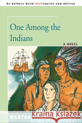One Among the Indians Martha Bennett Stiles 9780595406685