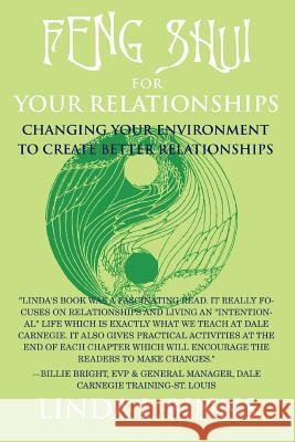 Feng Shui for Your Relationships: Changing Your Environment to Create Better Relationships Linda J. Binns 9780595408559