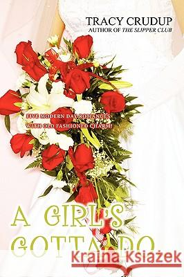 A Girl's Gotta Do... Tracy Crudup 9780595418404