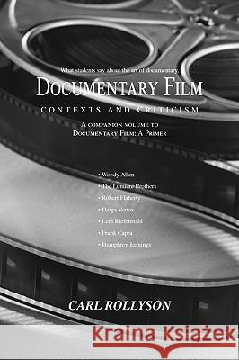 Documentary Film : Contexts and Criticism Carl Rollyson 9780595420612