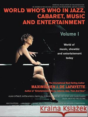 World Who's Who in Jazz, Cabaret, Music, and Entertainment : World of music, showbiz and entertainment today Maximillien J. D 9780595420773