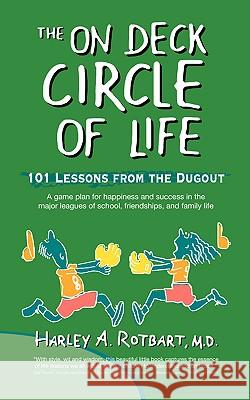 The on Deck Circle of Life M. D. Harley Rotbart 9780595423903
