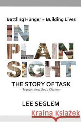 In Plain Sight: The Story of Task Lee Seglem 9780595427581