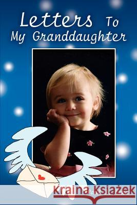 Letters to My Granddaughter Paul J. Enea 9780595437818