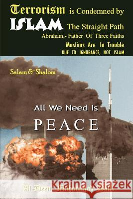 Terrorism is Condemned by ISLAM : The Straight Path Al-Deen Muhamma 9780595444229