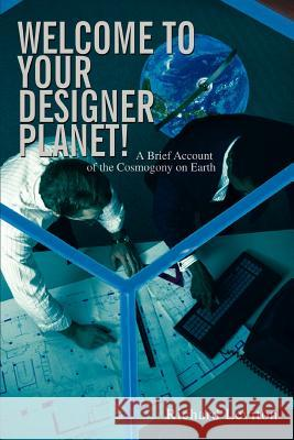 Welcome to Your Designer Planet! Richard Leviton 9780595445134