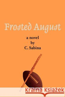 Frosted August C. Sabina 9780595446360