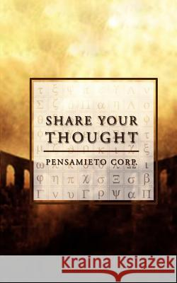 Share Your Thought Corp Pensamiet 9780595452897
