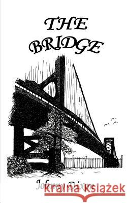 The Bridge Johnny Dixon 9780595456628