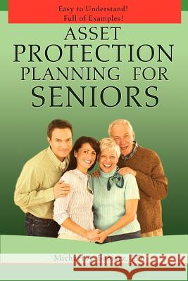 Asset Protection Planning for Seniors Michael A. Babiarz 9780595457779