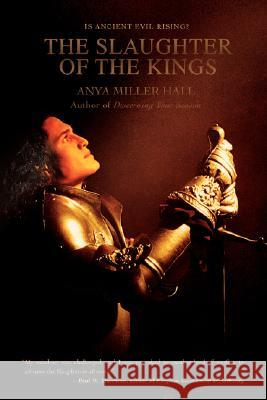 The Slaughter of the Kings Anya Mille 9780595461288