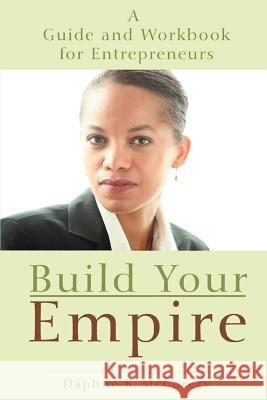Build Your Empire Daphne K. McCorery 9780595464425