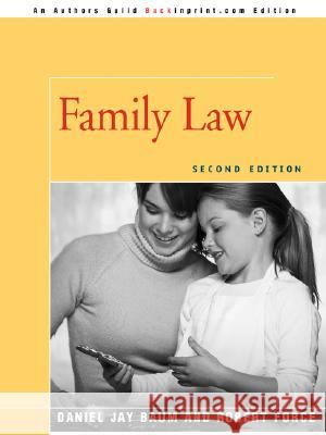 Family Law : Second Edition Daniel J. Baum Robert Force Judith L. Elting 9780595477722