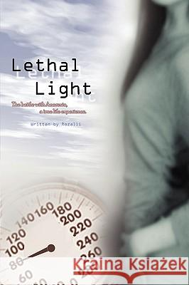 Lethal Light Rozalli Lai 9780595509751