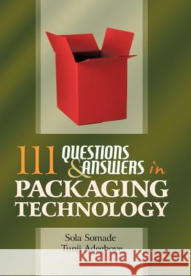 111 Questions and Answers in Packaging Technology Tunji Adegboye Sola Somade 9780595515684