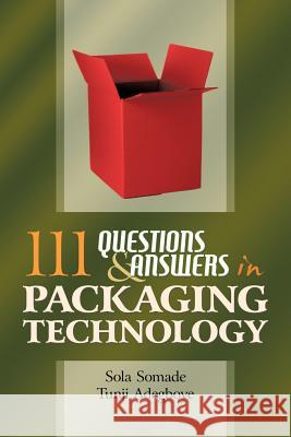 111 Questions and Answers in Packaging Technology Tunji Adegboye Sola Somade 9780595526840