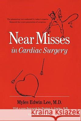 Near Misses in Cardiac Surgery Myles Edwin Lee 9780595528554