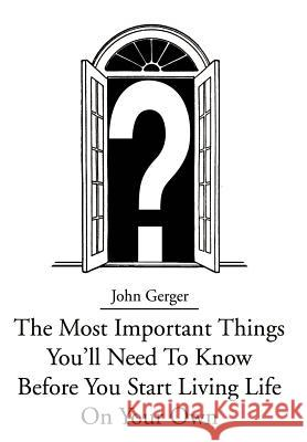 The Most Important Things You John Gerger 9780595653768