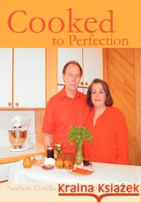 Cooked to Perfection Phyllis P. Corella Andrew Corella 9780595655281