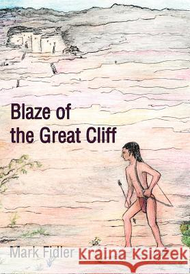 Blaze of the Great Cliff Mark Fidler 9780595658473